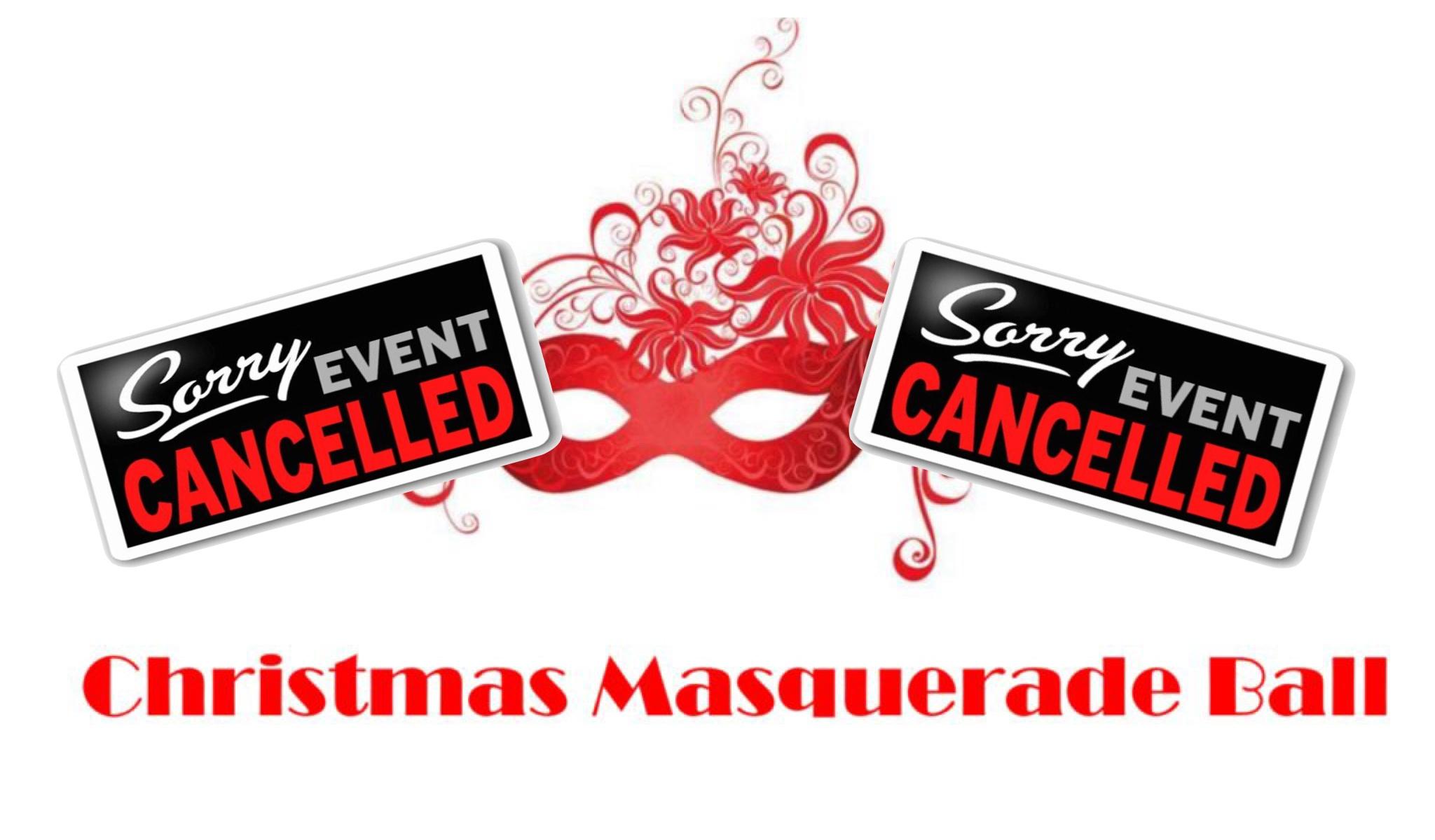Christmas Masquerade Ball Cancelled