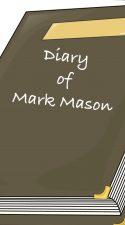 """Diary of """"Mark Mason"""
